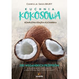 Kuchnia Kokosowa. 200 wegańskich przepisów