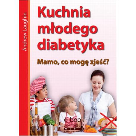 Kuchnia młodego diabetyka [E-Book] [pdf]