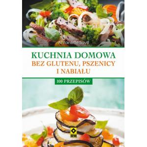 Kuchnia domowa bez glutenu, pszenicy i nabiału [E-Book] [pdf]