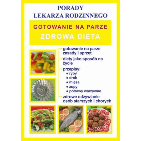 Gotowanie na parze. Zdrowa dieta. Porady lekarza rodzinnego [E-Book] [pdf]
