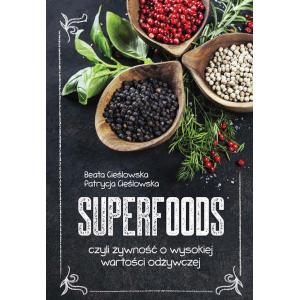 Superfoods, czyli żywność o wysokiej wartości odżywczej [E-Book] [pdf]