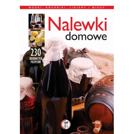 Nalewki domowe. Wódki, krupniki, likiery i miody [E-Book] [pdf]