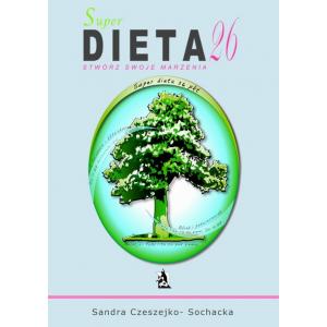 Super dieta 26 - stwórz swoje marzenia [E-Book] [epub]