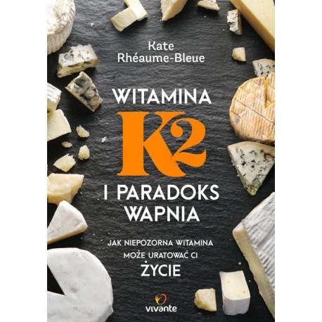 Witamina K2 i paradoks wapnia [E-Book] [epub]