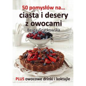 50 pomysłów na ciasta i desery z owocami [E-Book] [epub]