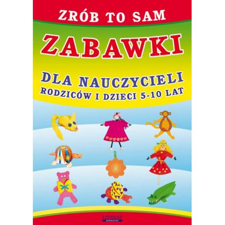 Zrób to sam. Zabawki dla nauczycieli, rodziców i dzieci 5-10 lat [E-Book] [pdf]