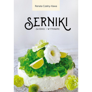 Serniki słodkie i wytrawne [E-Book] [epub]