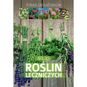 Atlas roślin leczniczych. Ponad 230 gatunków [E-Book] [pdf]