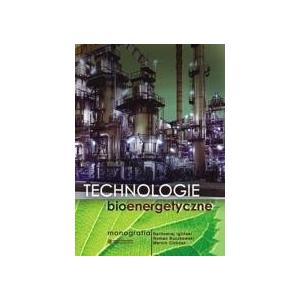 Technologie bioenergetyczne. Monografia [E-Book] [pdf]