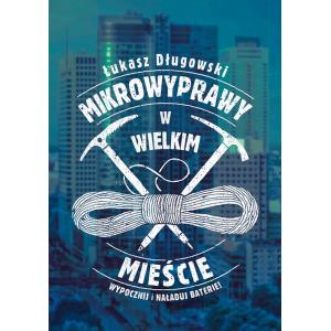 Mikrowyprawy w wielkim mieście [E-Book] [epub]