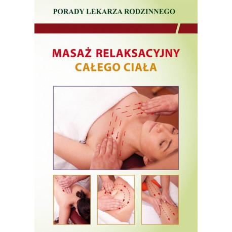 Masaż relaksacyjny całego ciała. Porady lekarza rodzinnego [E-Book] [pdf]