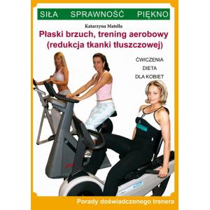 Płaski brzuch, trening aerobowy (redukcja tkanki tłuszczowej) [E-Book] [pdf]