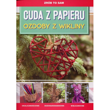 Cuda z papieru Ozdoby z wikliny [E-Book] [pdf]