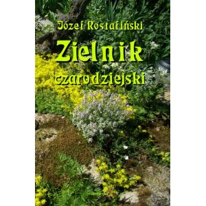 Zielnik czarodziejski to jest zbiór przesądów o roślinach [E-Book] [pdf]