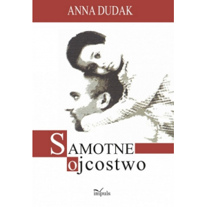 Samotne ojcostwo [E-Book] [pdf]