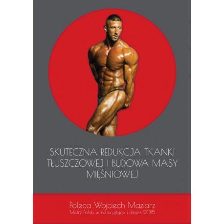 Skuteczna redukcja tkanki tłuszczowej i budowa masy mięśniowej [E-Book] [pdf]