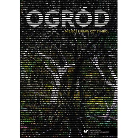 Ogród – miejsce upraw czy symbol [E-Book] [pdf]