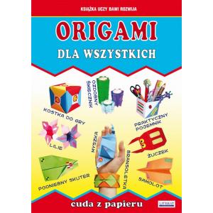 Origami dla wszystkich. Cuda z papieru [E-Book] [pdf]