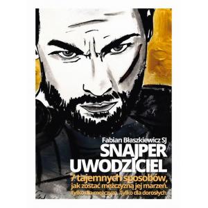 Snajper Uwodziciel. 7 tajemnych sposobów jak zostać mężczyzną jej marzeń. [E-Book] [mp3]