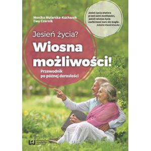 Jesień życia? Wiosna możliwości! [E-Book] [pdf]
