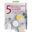 5 domowych środków, które zastąpią całą drogerię [E-Book] [pdf]