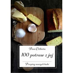 100 potraw z jaj. Przepisy naszych babć [E-Book] [pdf]