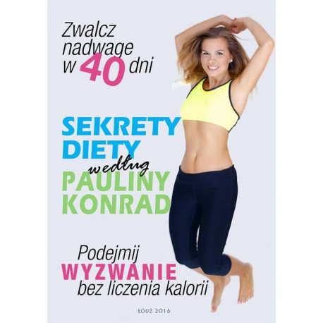Sekrety diety według Pauliny Konrad [E-Book] [pdf]