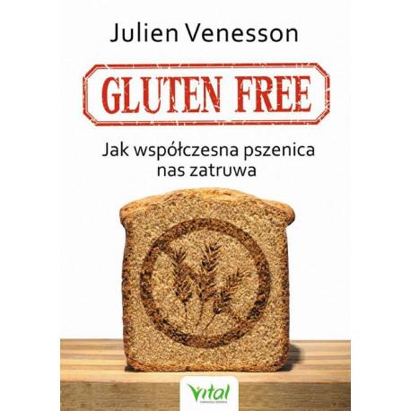 Gluten free. Jak współczesna pszenica nas zatruwa [E-Book] [epub]