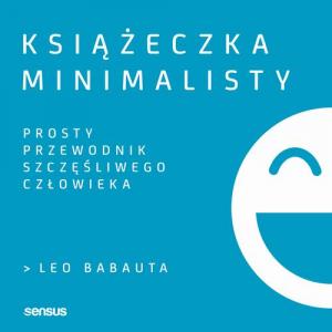 Książeczka minimalisty. Prosty przewodnik szczęśliwego człowieka [E-Book] [mp3]