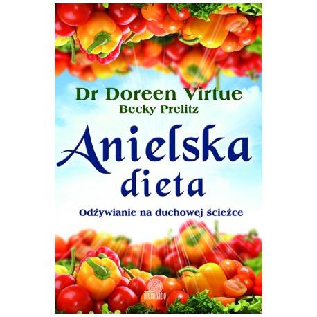 Anielska dieta-odżywianie na duchowej ścieżce
