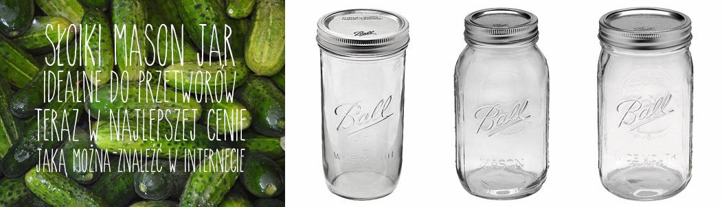 Słoiki Mason Jar, oryginalne, obniżka -50%! Najlepsza cena w internecie!