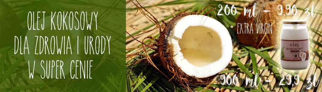 Olej kokosowy dla zdrowia i urody, w super cenie